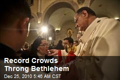 Record Crowds Throng Bethlehem