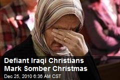 Defiant Iraqi Christians Mark Somber Christmas