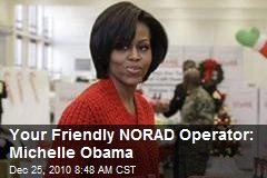 Your Friendly NORAD Operator: Michelle Obama
