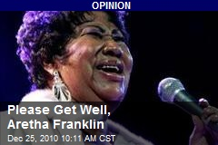Please Get Well, Aretha Franklin
