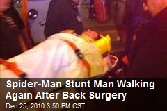 Spider-Man Stunt Man Walking Again After Back Surgery