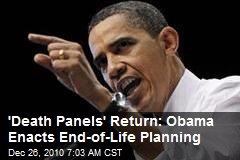 'Death Panels' Return: Obama Enacts End-of-Life Planning