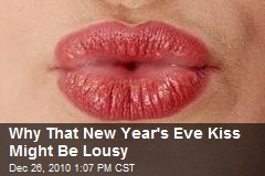 Why That New Year's Eve Kiss Might Be Lousy