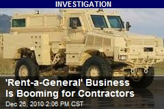 'Rent-a-General' Business Is Booming for Contractors