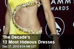 Worst Dressed: The Decade's 12 Most Hideous Dresses
