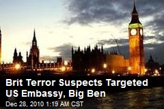 Brit Terror Suspects Targeted US Embassy, Big Ben