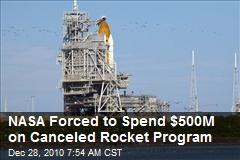 NASA Spending $500M on Canceled Rocket Program