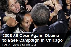 2008 All Over Again: Obama to Base Campaign in Chicago
