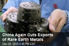 China Again Cuts Exports of Rare Earth Metals