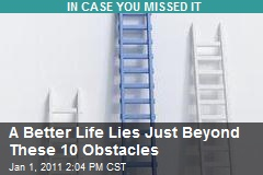A Better Life Lies Just Beyond These 10 Obstacles