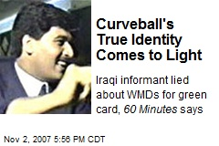 Curveball's True Identity Comes to Light