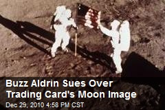 Buzz Aldrin Sues Over Trading Card's Moon Image