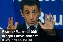 France Warns 100K Illegal Downloaders