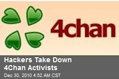 Hackers Take Down 4Chan Activists