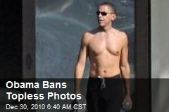 Obama Bans Topless Photos