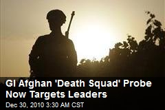 Probe of GI Afghan 'Death Squad' Now Scrutinizing Leaders
