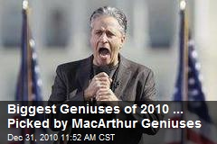 Biggest Geniuses of 2010 ... Picked by MacArthur Geniuses