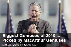 Biggest Geniuses of 2010 ... Picked by MacArthur Geniuses
