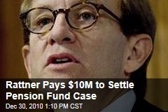 Rattner Pays $10M to Settle Pension Fund Case