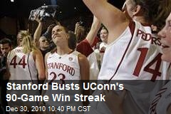 Stanford Busts UConn's 90-Game Win Streak