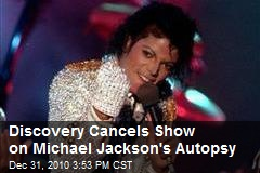 Discovery Cancels Show on Michael Jackson's Autopsy
