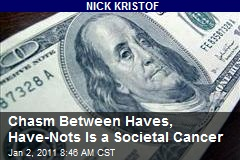 Chasm Between Haves, Have-Nots Is a Societal Cancer