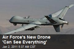 Air Force's New Drone 'Can See Everything'