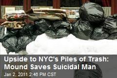 Upside to NYC's Piles of Trash: Mound Saves Suicidal Man