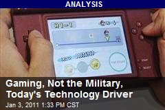 Gaming, Not the Military, Today's Technology Driver