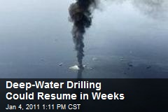 Deep-Water Drilling Could Resume in Weeks