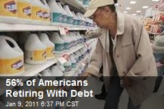 56% of Americans Retiring With Debt