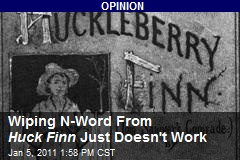 Wiping N-Word From Huck Finn Just Doesn't Work