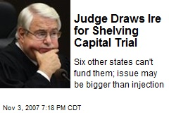 Judge Draws Ire for Shelving Capital Trial