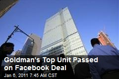 Goldman's Top Unit Passed on Facebook Deal