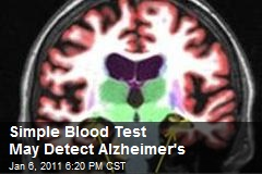 Simple Blood Test May Detect Alzheimer's