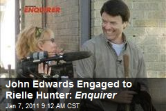 John Edwards, Rielle Hunter Engaged: Enquirer