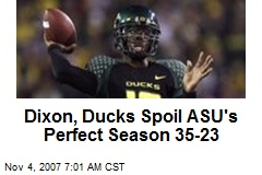 Dixon, Ducks Spoil ASU's Perfect Season 35-23