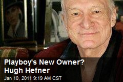 Playboy's New Owner? Hugh Hefner