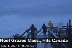 Noel Grazes Mass., Hits Canada