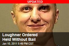 Loughner Ordered Held Without Bail