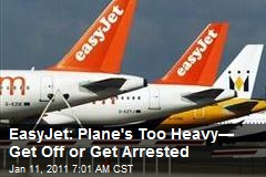 EasyJet: This Plane's Too Heavy, Get Off or Get Arrested