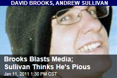 Brooks Blasts Media; Sullivan Thinks He's Pious
