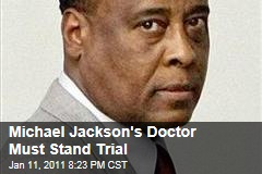 Michael Jackson's Doctor Must Stand Trial