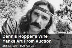 Dennis Hopper's Wife Yanks Art From Auction