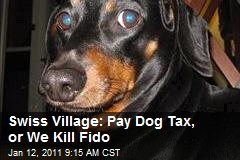 Swiss Village: Pay Dog Tax, or Fido Gets It