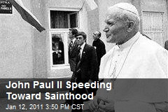 John Paul II Speeding Toward Sainthood