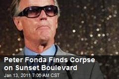 Peter Fonda Finds Corpse on Sunset Boulevard