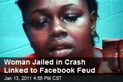Woman Jailed in Crash Linked to Facebook Feud