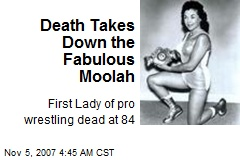Death Takes Down the Fabulous Moolah