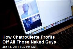 How Chatroulette Profits Off All Those Naked Guys